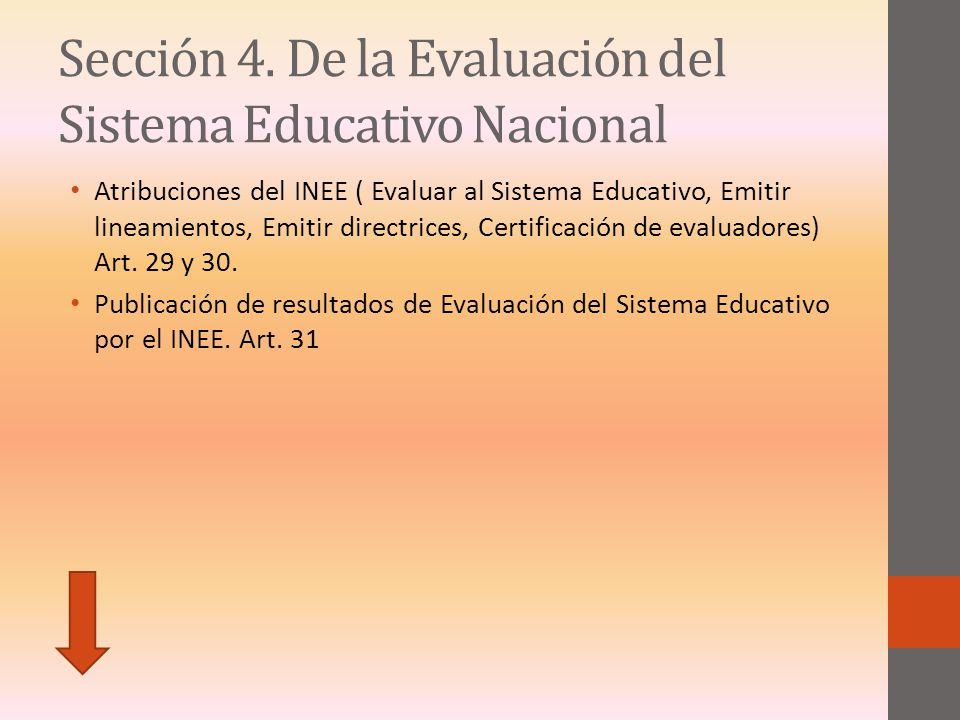 Sección 4. De la Evaluación del Sistema Educativo Nacional
