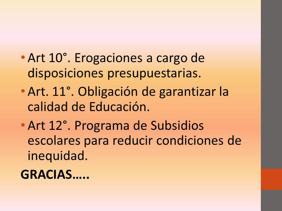 Art 10°. Erogaciones a cargo de disposiciones presupuestarias.