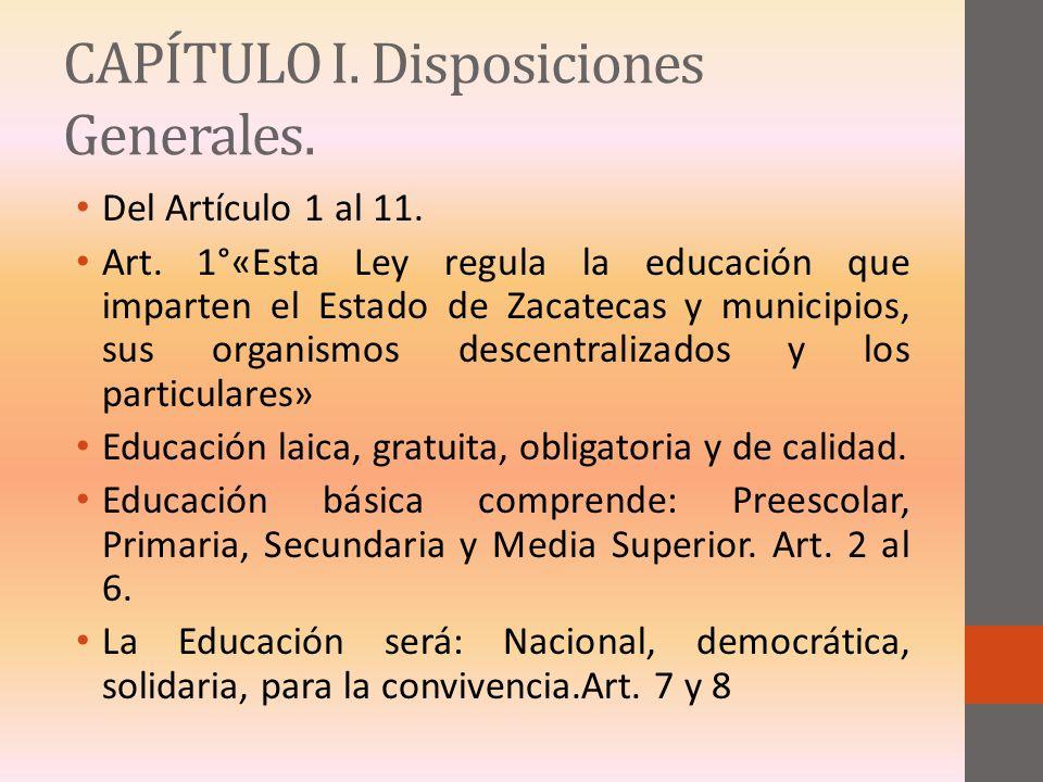 CAPÍTULO I. Disposiciones Generales.