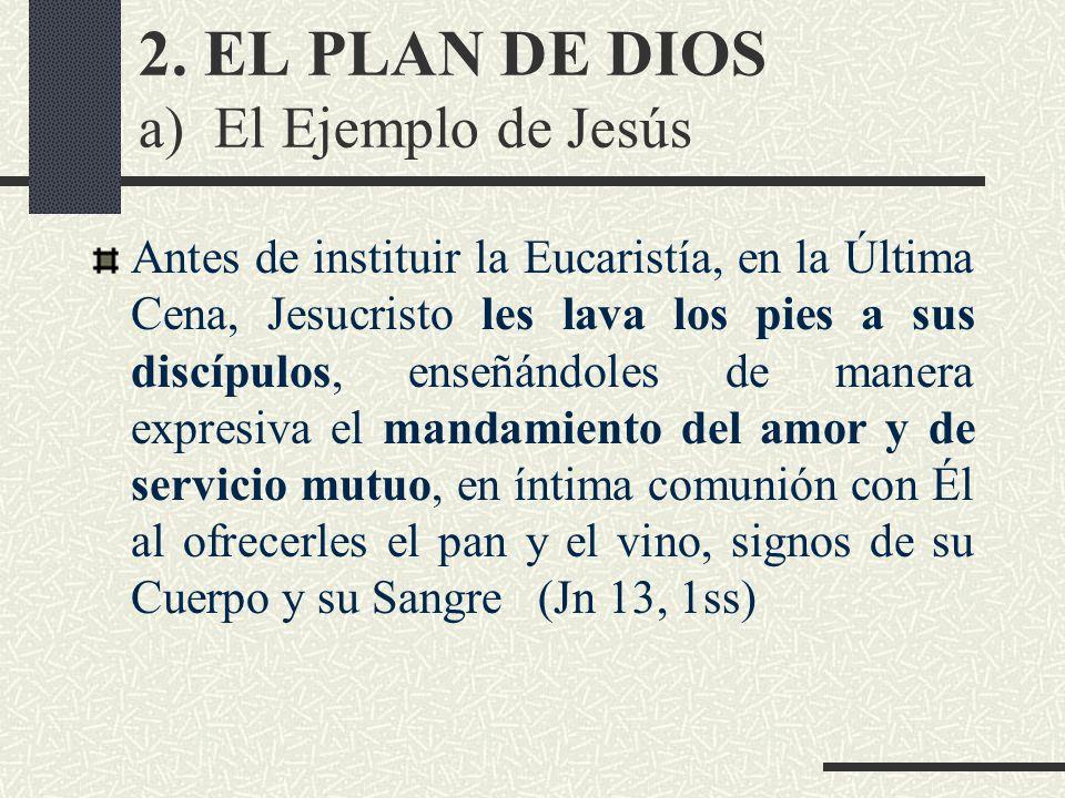 2. EL PLAN DE DIOS a) El Ejemplo de Jesús