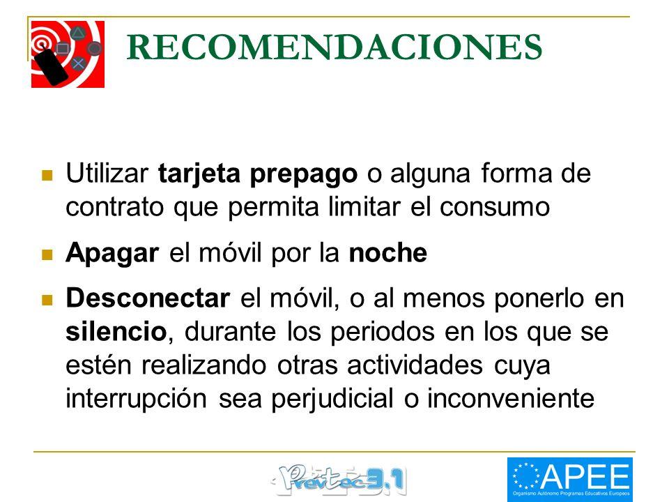 RECOMENDACIONES Utilizar tarjeta prepago o alguna forma de contrato que permita limitar el consumo.