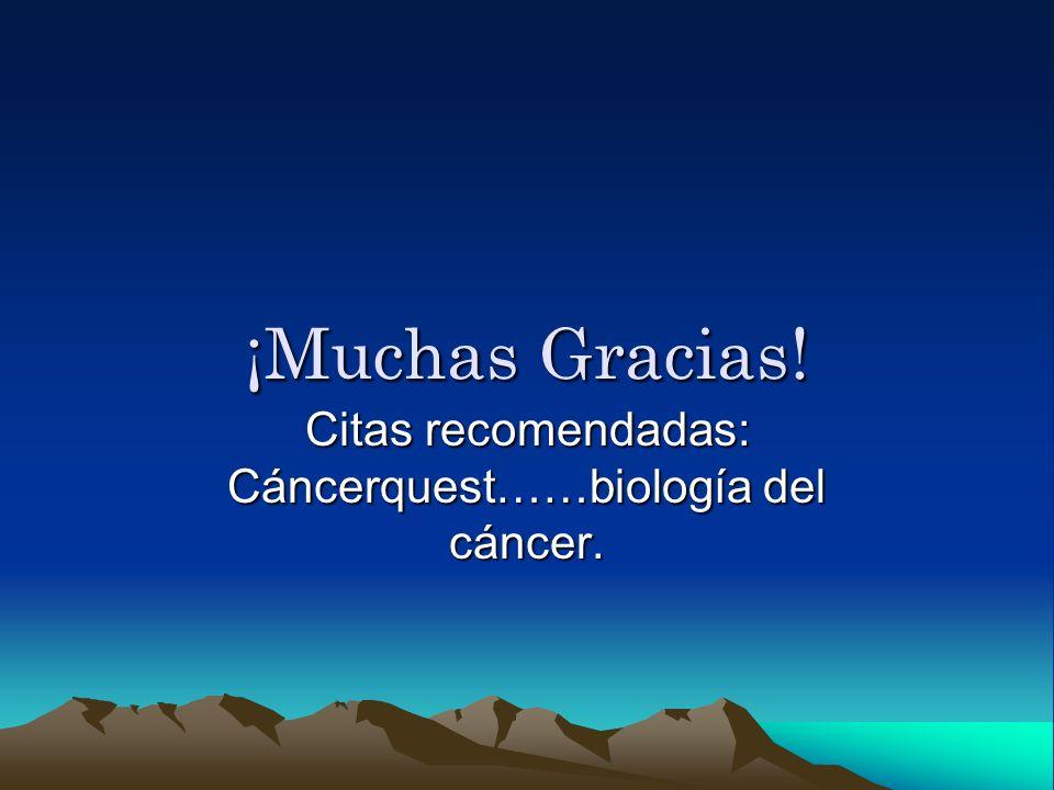 Citas recomendadas: Cáncerquest……biología del cáncer.