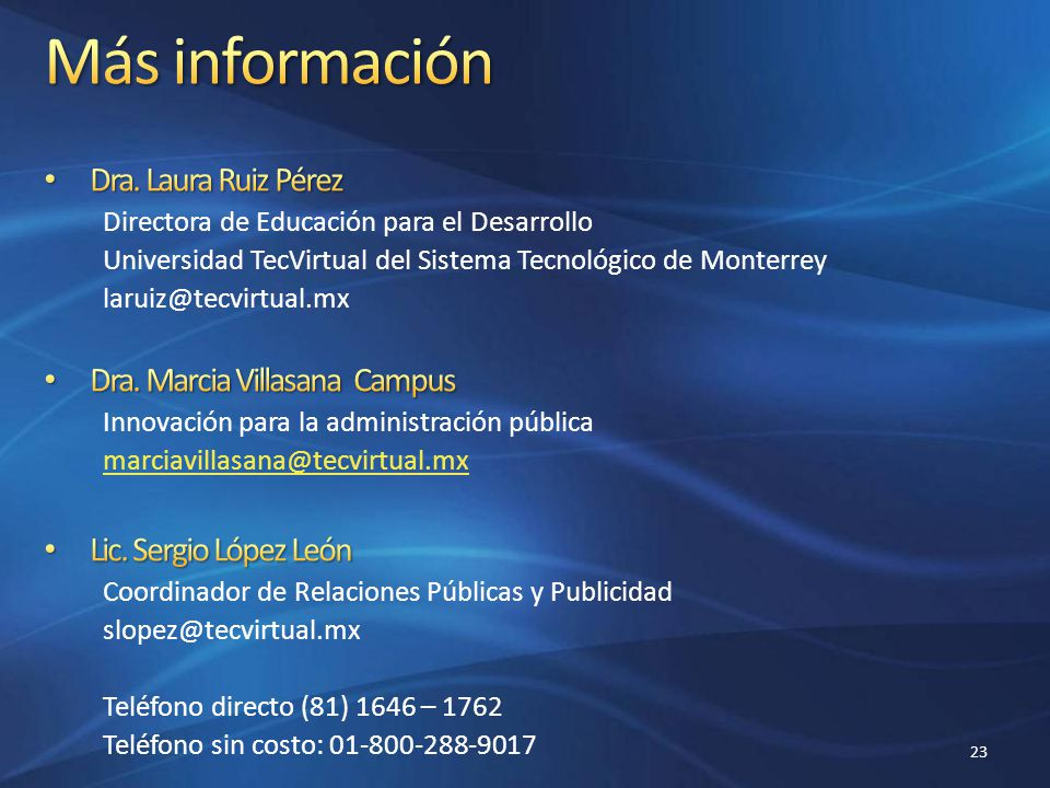 Más información Dra. Laura Ruiz Pérez Dra. Marcia Villasana Campus