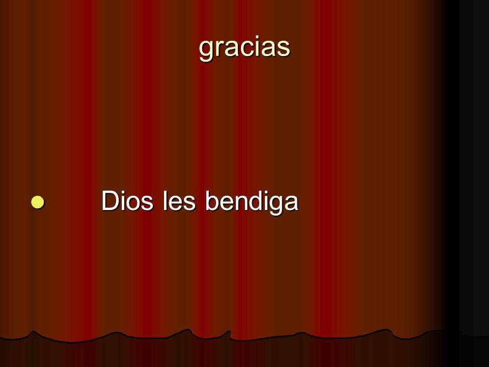 gracias Dios les bendiga