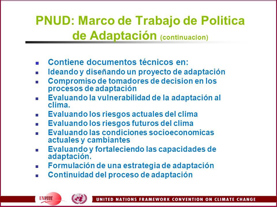 PNUD: Marco de Trabajo de Politica de Adaptación (continuacion)