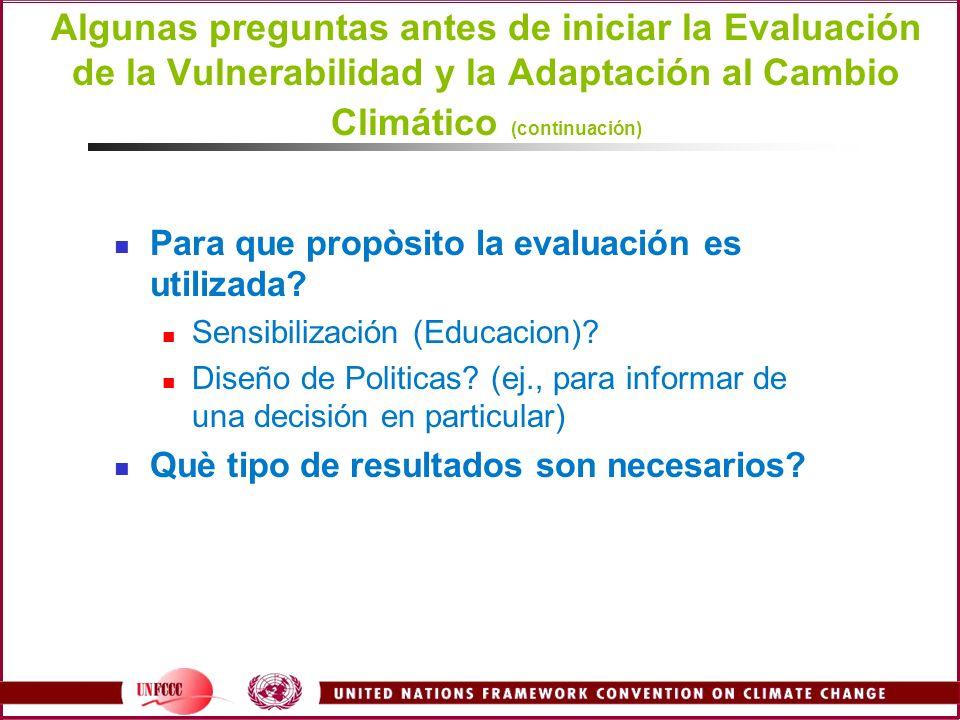 Algunas preguntas antes de iniciar la Evaluación de la Vulnerabilidad y la Adaptación al Cambio Climático (continuación)