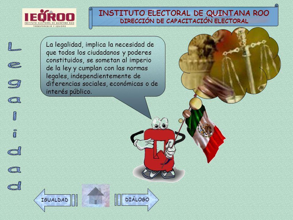 Legalidad INSTITUTO ELECTORAL DE QUINTANA ROO