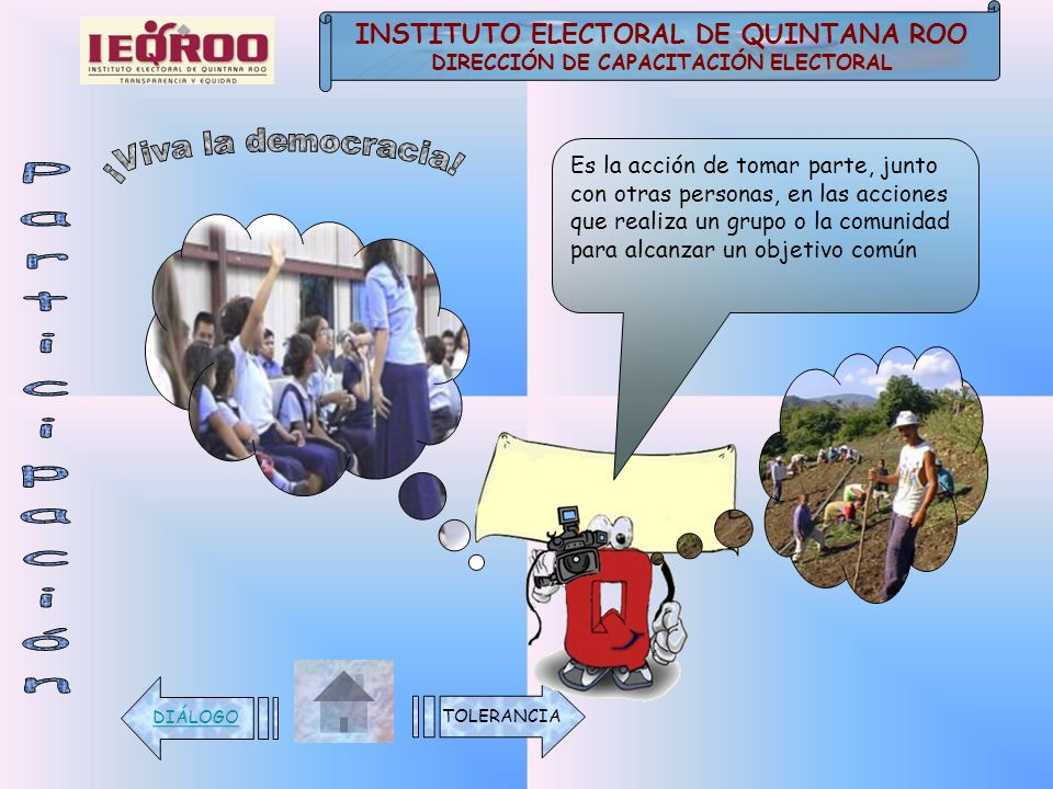 ¡Viva la democracia! Participación INSTITUTO ELECTORAL DE QUINTANA ROO