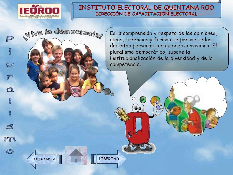 ¡Viva la democracia! Pluralismo INSTITUTO ELECTORAL DE QUINTANA ROO