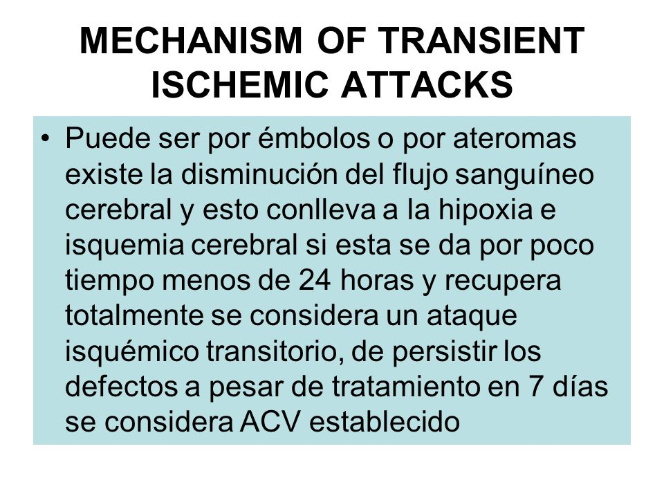 MECHANISM OF TRANSIENT ISCHEMIC ATTACKS
