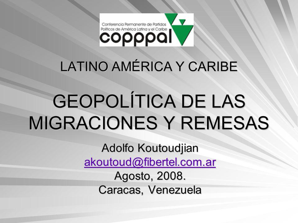 LATINO AMÉRICA Y CARIBE GEOPOLÍTICA DE LAS MIGRACIONES Y REMESAS