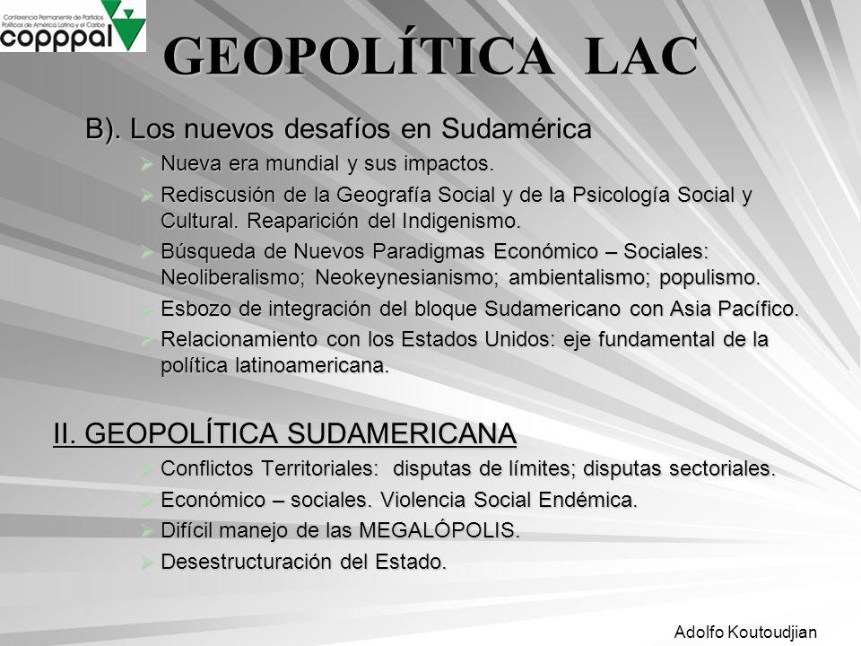 GEOPOLÍTICA LAC B). Los nuevos desafíos en Sudamérica