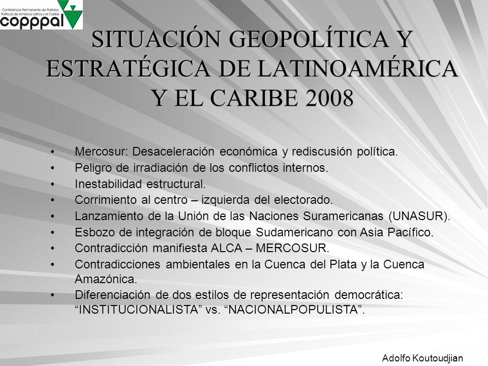 SITUACIÓN GEOPOLÍTICA Y ESTRATÉGICA DE LATINOAMÉRICA Y EL CARIBE 2008