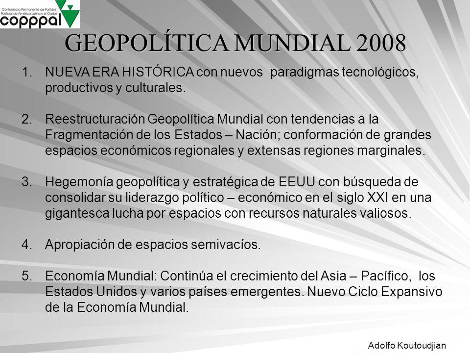 GEOPOLÍTICA MUNDIAL 2008 NUEVA ERA HISTÓRICA con nuevos paradigmas tecnológicos, productivos y culturales.
