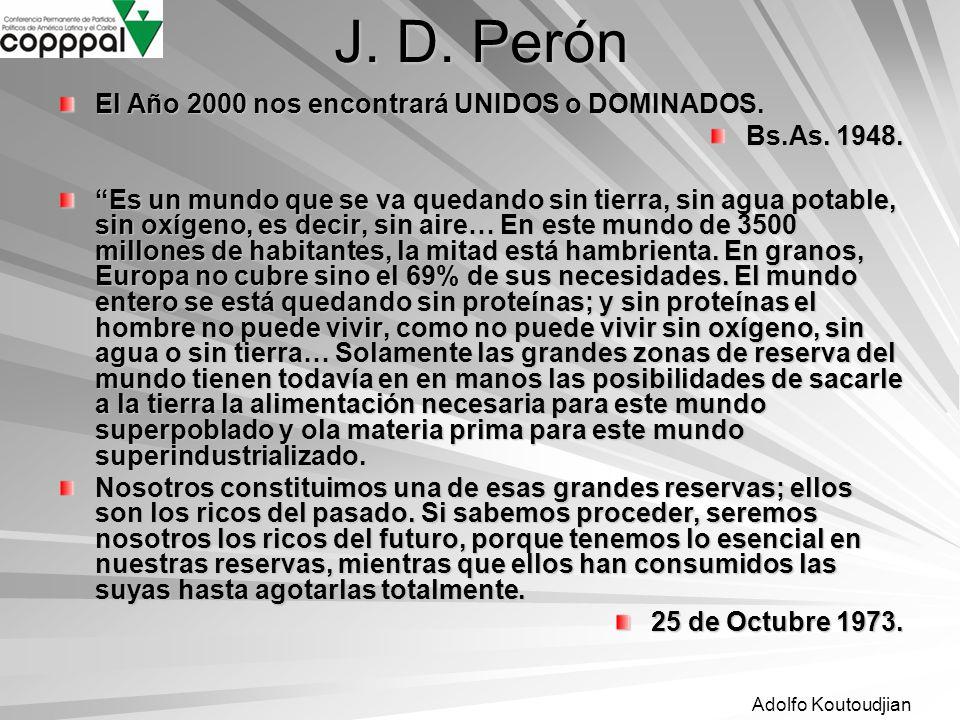 J. D. Perón El Año 2000 nos encontrará UNIDOS o DOMINADOS.
