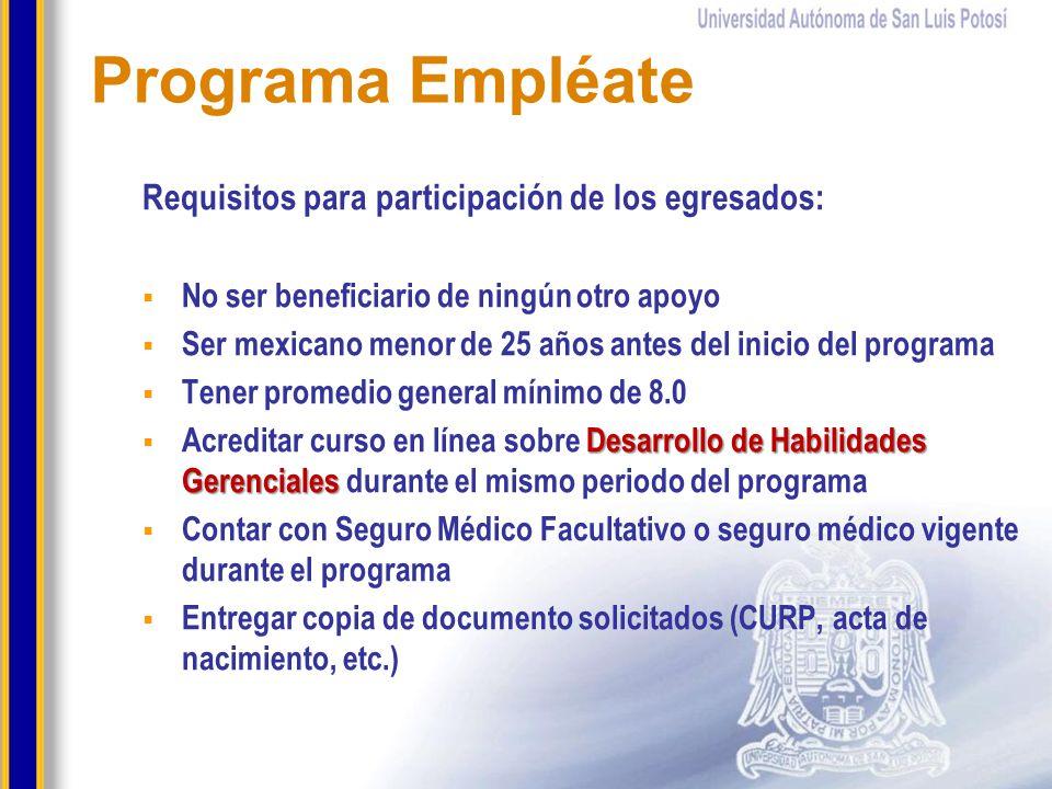 Programa Empléate Requisitos para participación de los egresados: