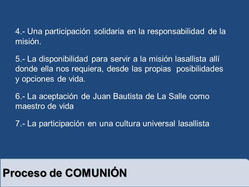 4.- Una participación solidaria en la responsabilidad de la misión.