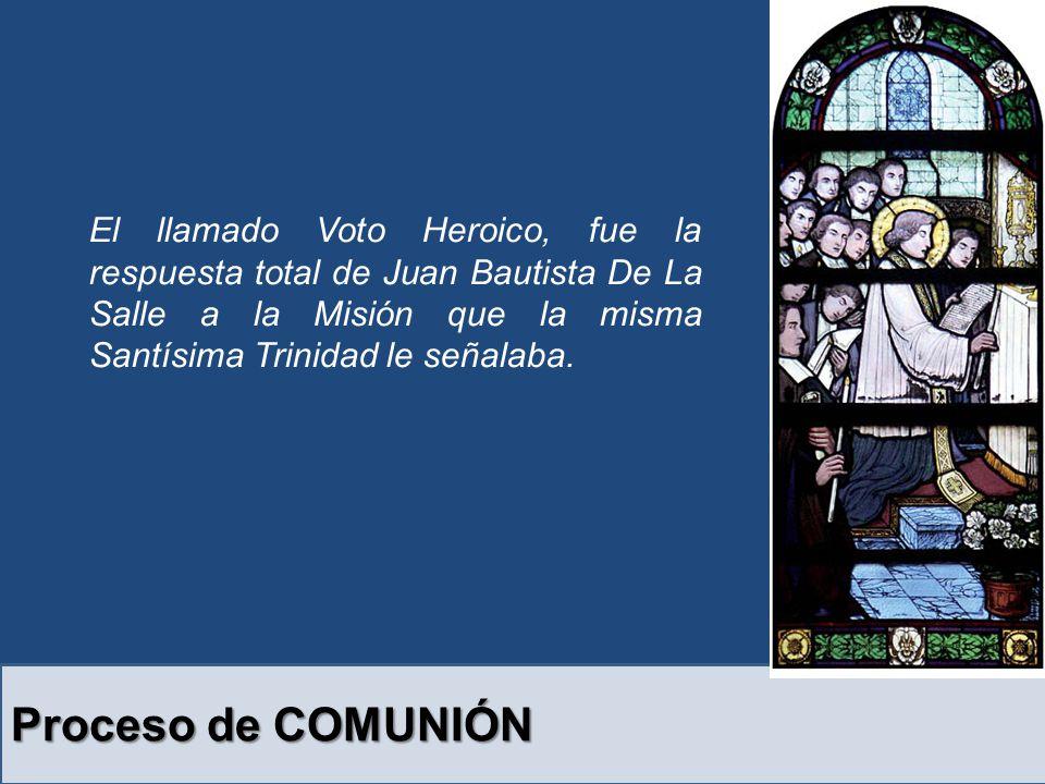 El llamado Voto Heroico, fue la respuesta total de Juan Bautista De La Salle a la Misión que la misma Santísima Trinidad le señalaba.