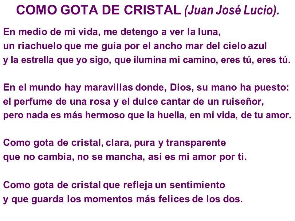 COMO GOTA DE CRISTAL (Juan José Lucio).