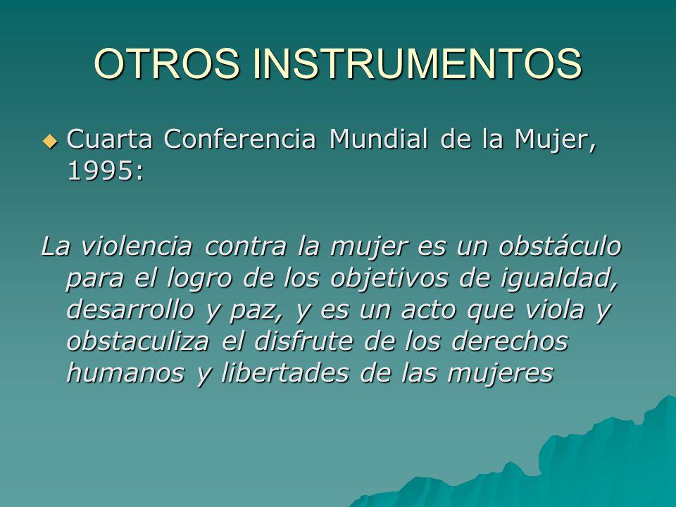OTROS INSTRUMENTOS Cuarta Conferencia Mundial de la Mujer, 1995: