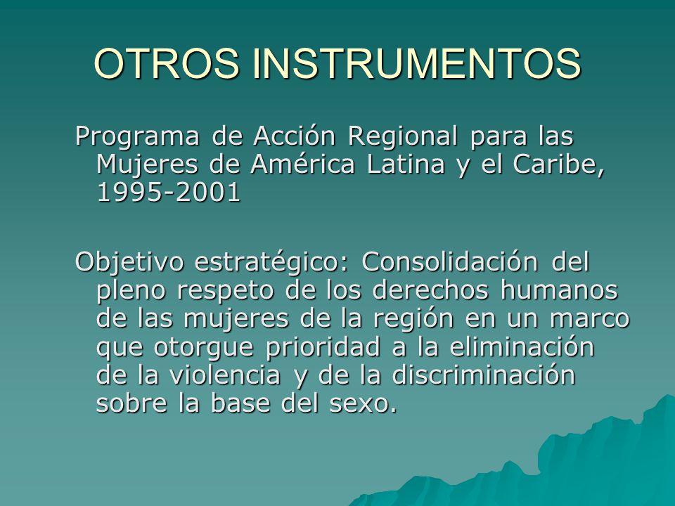 OTROS INSTRUMENTOS Programa de Acción Regional para las Mujeres de América Latina y el Caribe, 1995-2001.