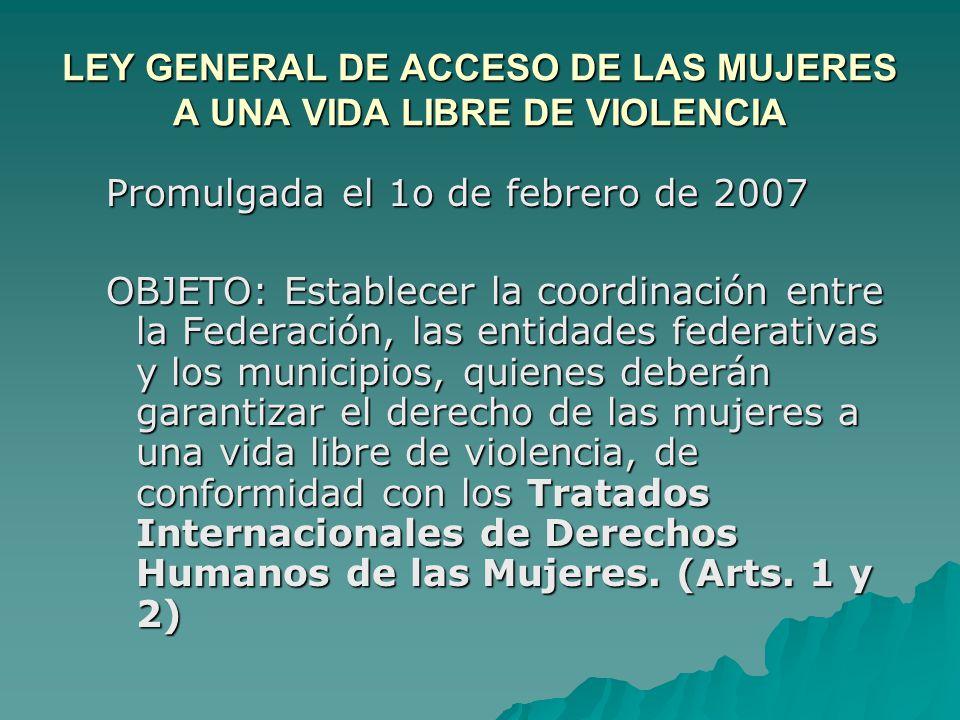 LEY GENERAL DE ACCESO DE LAS MUJERES A UNA VIDA LIBRE DE VIOLENCIA