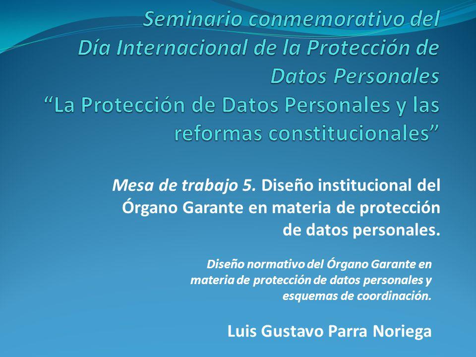 Seminario conmemorativo del Día Internacional de la Protección de Datos Personales La Protección de Datos Personales y las reformas constitucionales