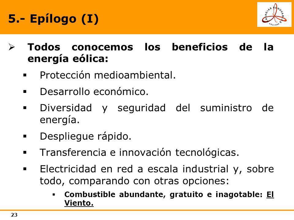 5.- Epílogo (I) Todos conocemos los beneficios de la energía eólica: