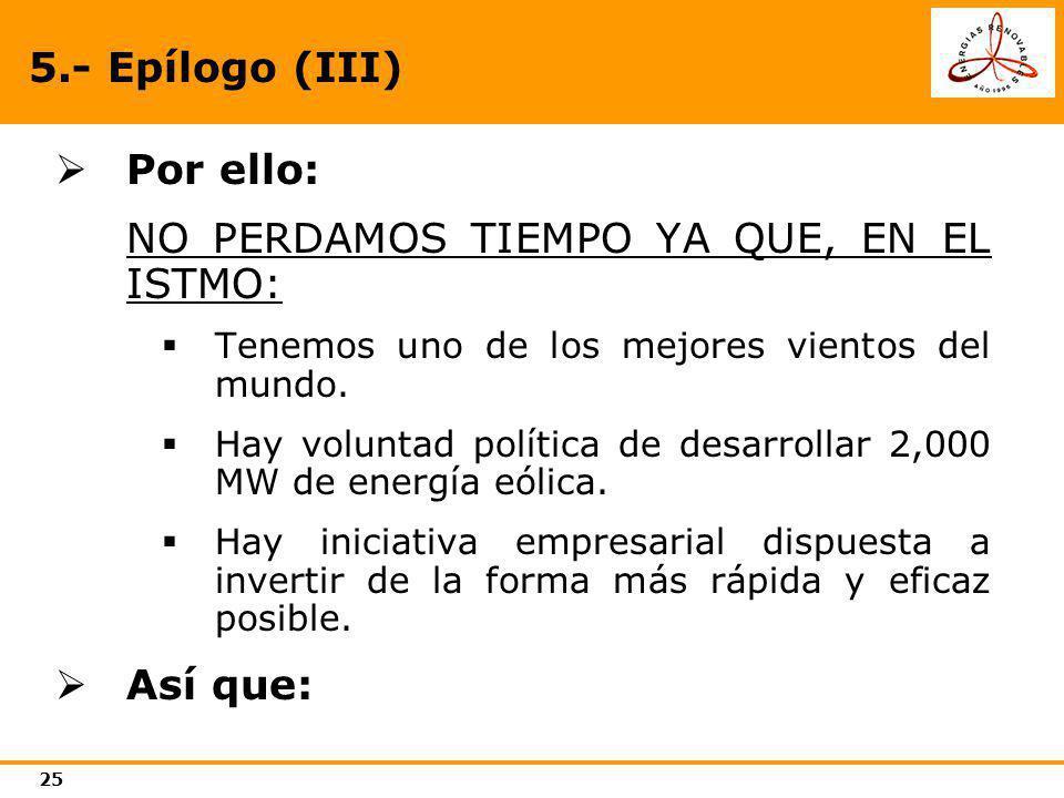 5.- Epílogo (III) Por ello: Así que: