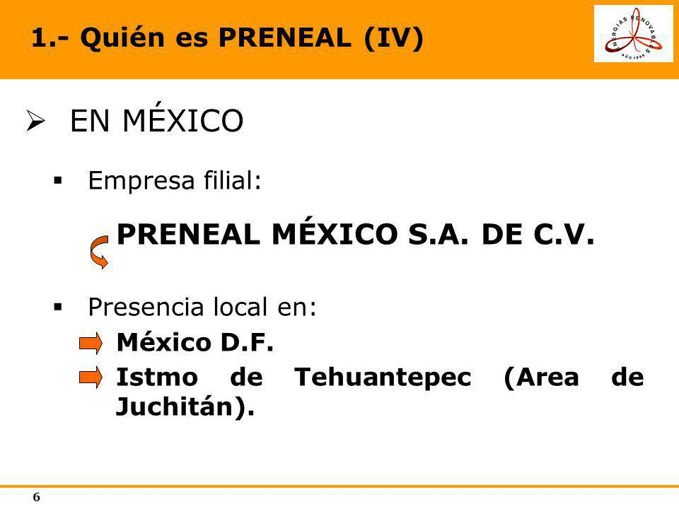 EN MÉXICO PRENEAL MÉXICO S.A. DE C.V. 1.- Quién es PRENEAL (IV)