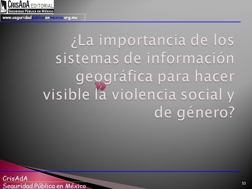 ¿La importancia de los sistemas de información geográfica para hacer visible la violencia social y de género