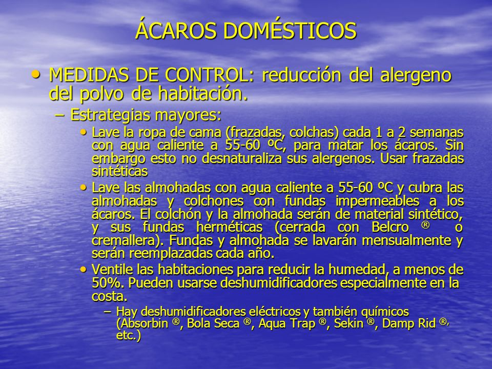 ÁCAROS DOMÉSTICOS MEDIDAS DE CONTROL: reducción del alergeno del polvo de habitación. Estrategias mayores: