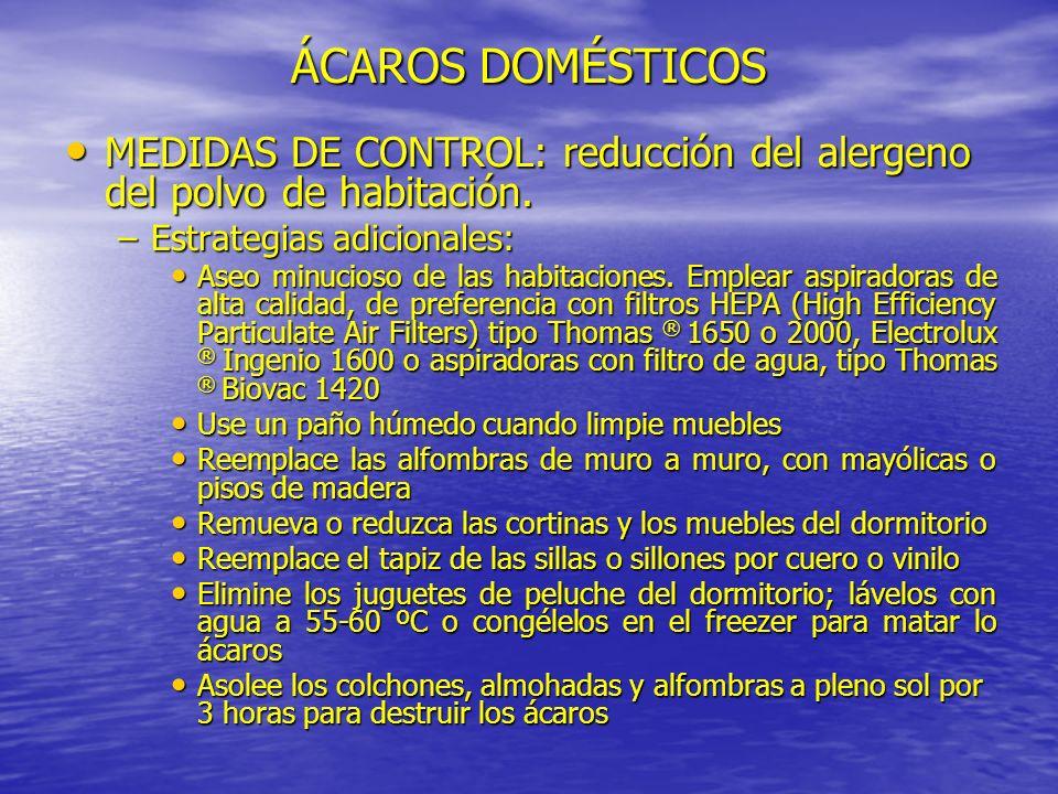 ÁCAROS DOMÉSTICOS MEDIDAS DE CONTROL: reducción del alergeno del polvo de habitación. Estrategias adicionales: