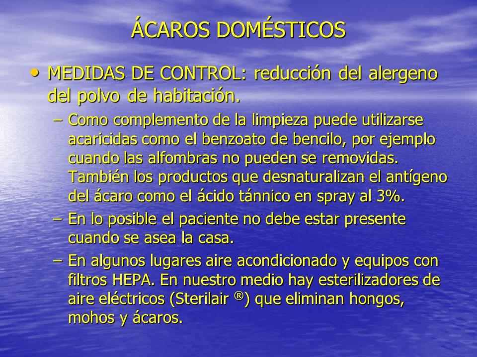 ÁCAROS DOMÉSTICOS MEDIDAS DE CONTROL: reducción del alergeno del polvo de habitación.