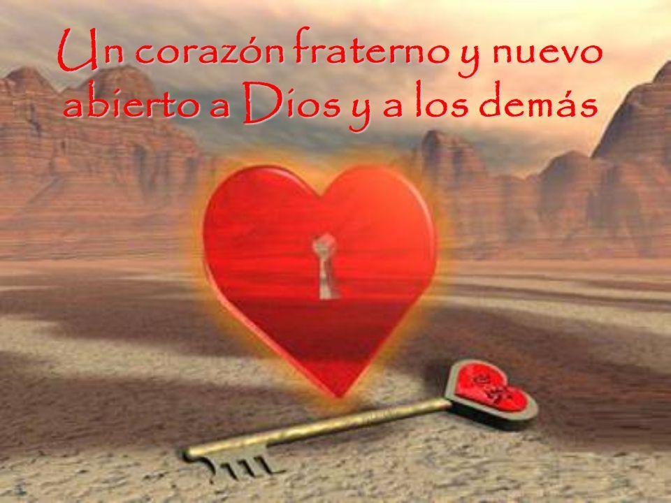 Un corazón fraterno y nuevo abierto a Dios y a los demás
