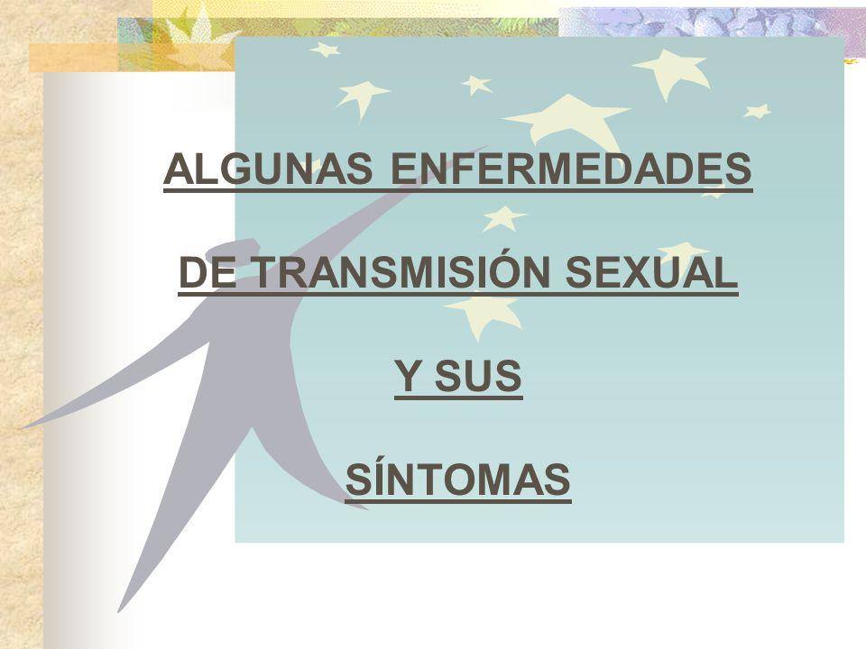 ALGUNAS ENFERMEDADES DE TRANSMISIÓN SEXUAL Y SUS SÍNTOMAS
