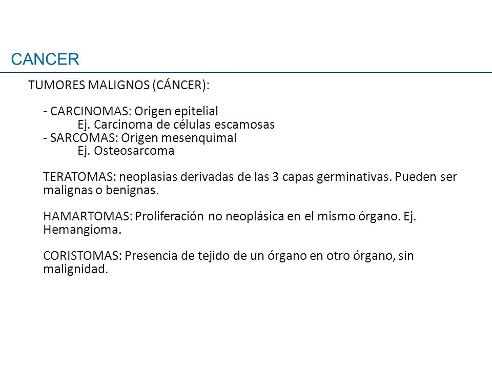 CANCER TUMORES MALIGNOS (CÁNCER): - CARCINOMAS: Origen epitelial