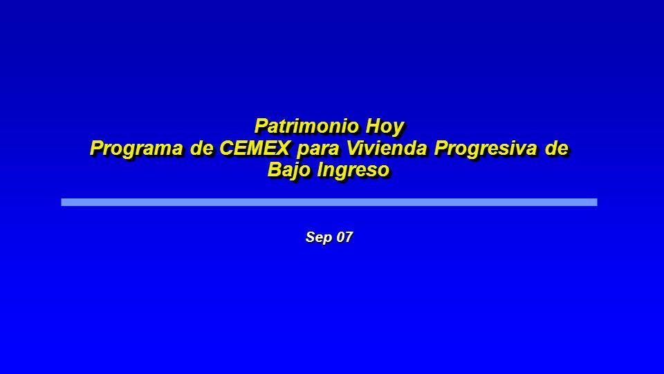 Patrimonio Hoy Programa de CEMEX para Vivienda Progresiva de Bajo Ingreso