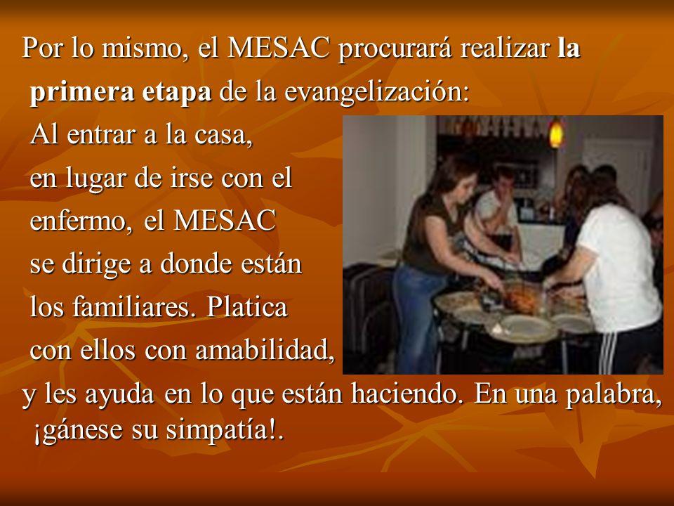 Por lo mismo, el MESAC procurará realizar la