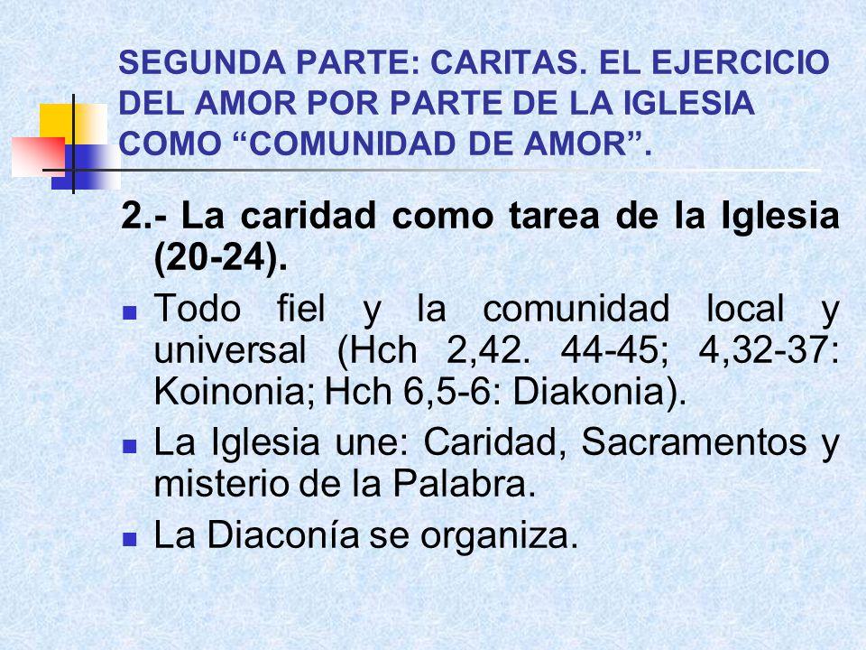 2.- La caridad como tarea de la Iglesia (20-24).