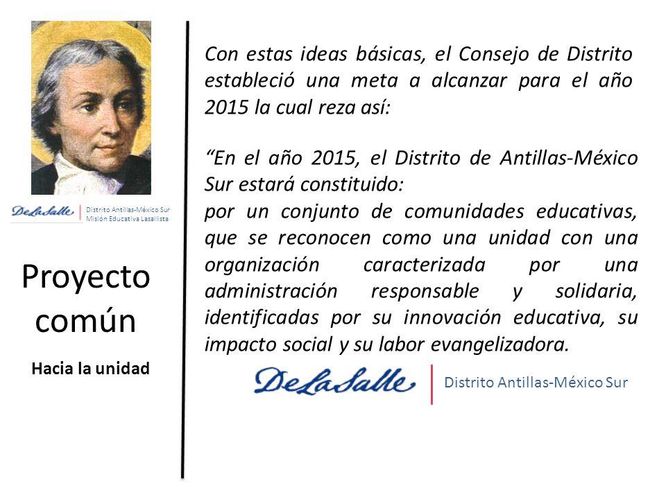 Con estas ideas básicas, el Consejo de Distrito estableció una meta a alcanzar para el año 2015 la cual reza así: