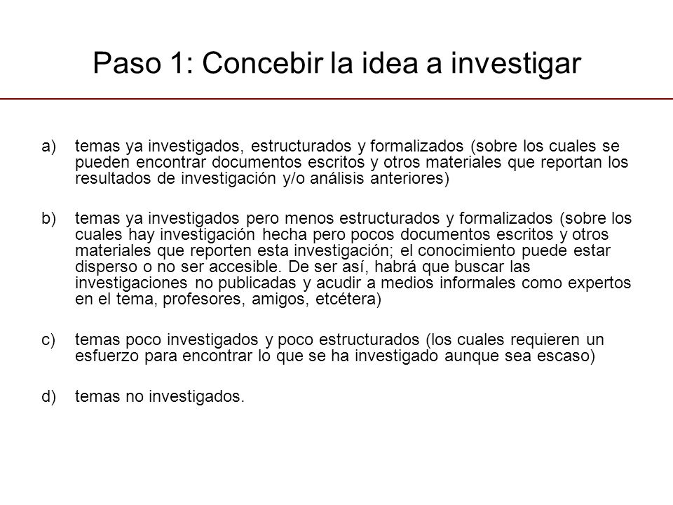 Paso 1: Concebir la idea a investigar