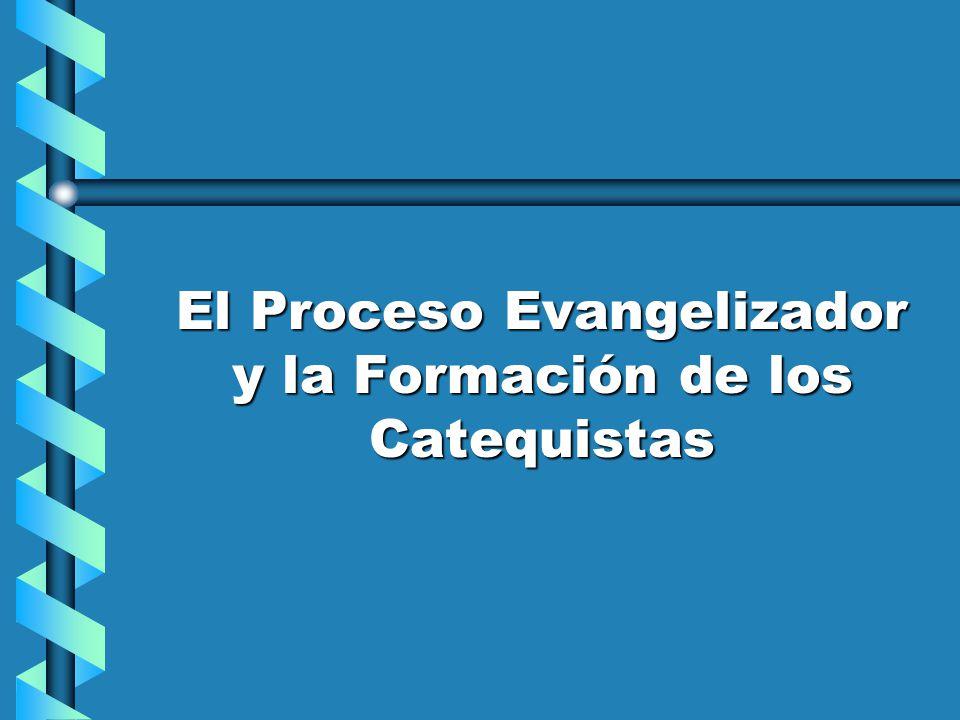 El Proceso Evangelizador y la Formación de los Catequistas