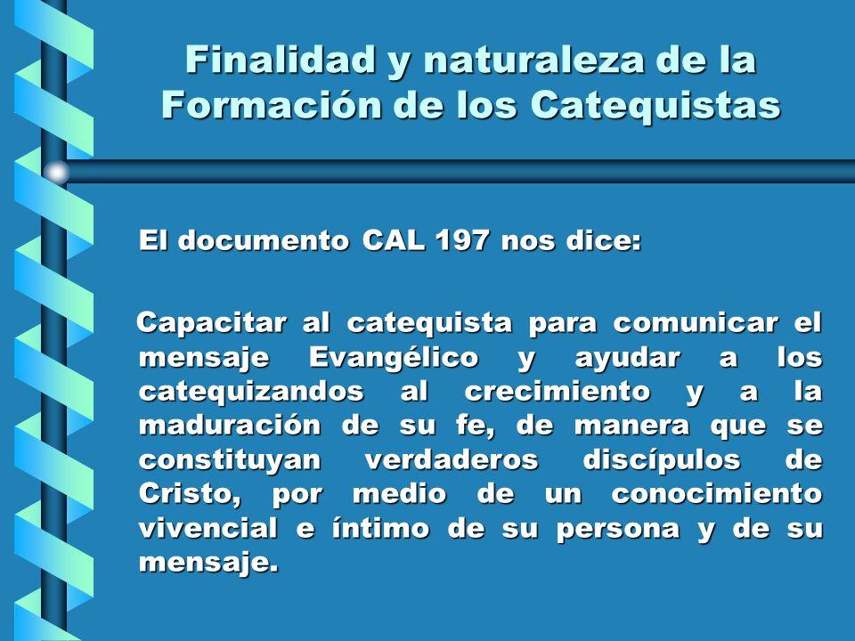 Finalidad y naturaleza de la Formación de los Catequistas