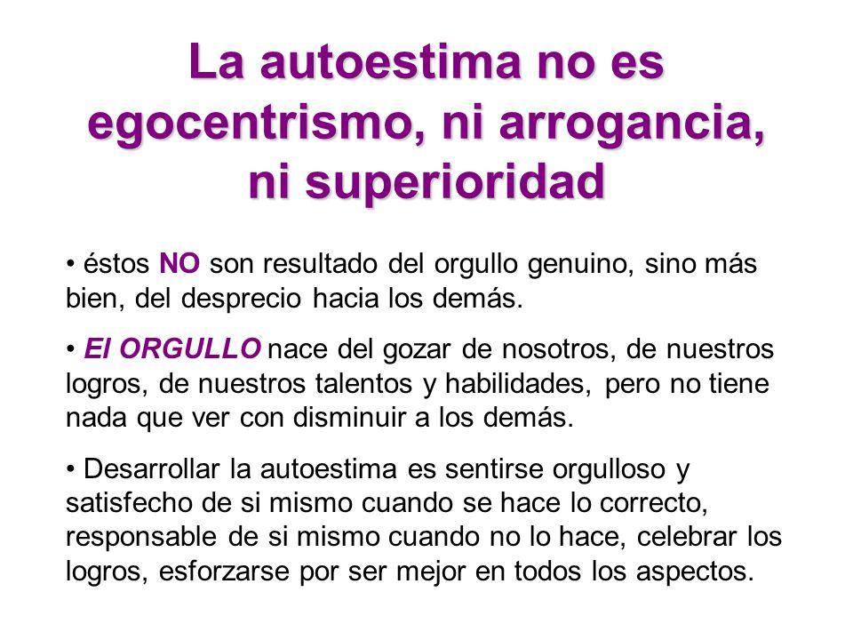 La autoestima no es egocentrismo, ni arrogancia, ni superioridad
