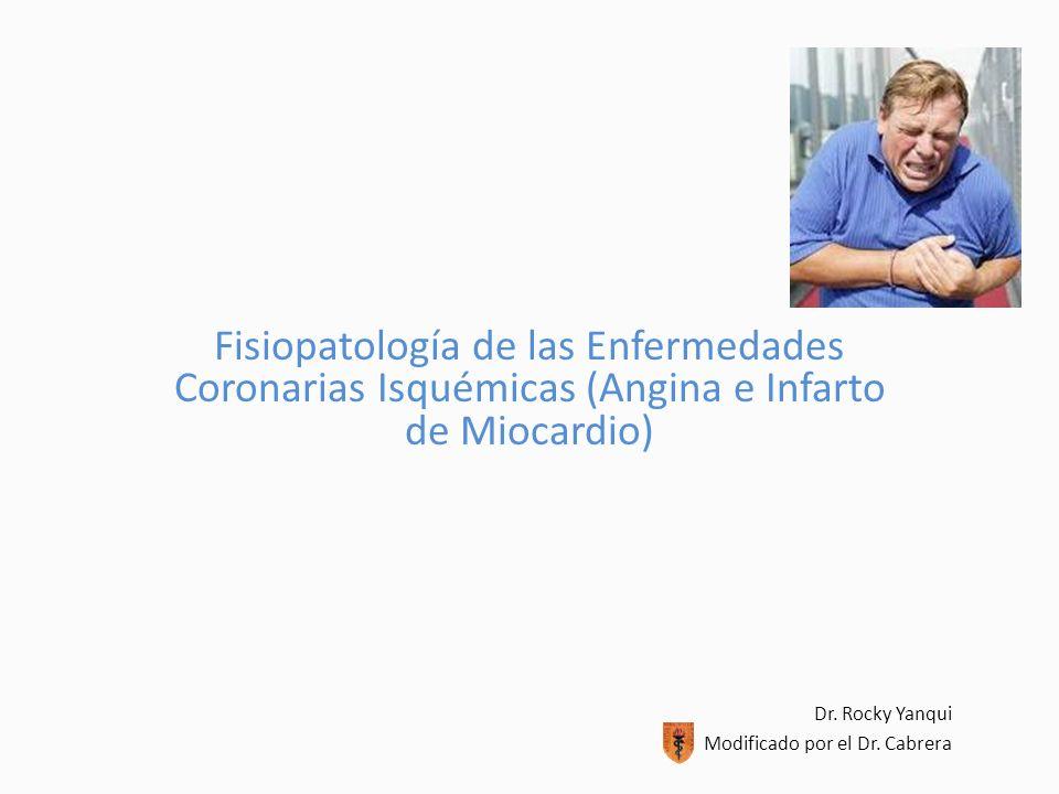 Fisiopatología de las Enfermedades Coronarias Isquémicas (Angina e Infarto de Miocardio)