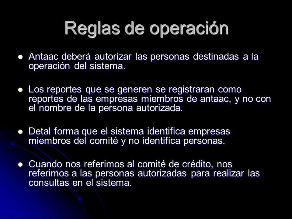 Reglas de operación Antaac deberá autorizar las personas destinadas a la operación del sistema.