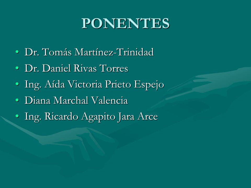 PONENTES Dr. Tomás Martínez-Trinidad Dr. Daniel Rivas Torres