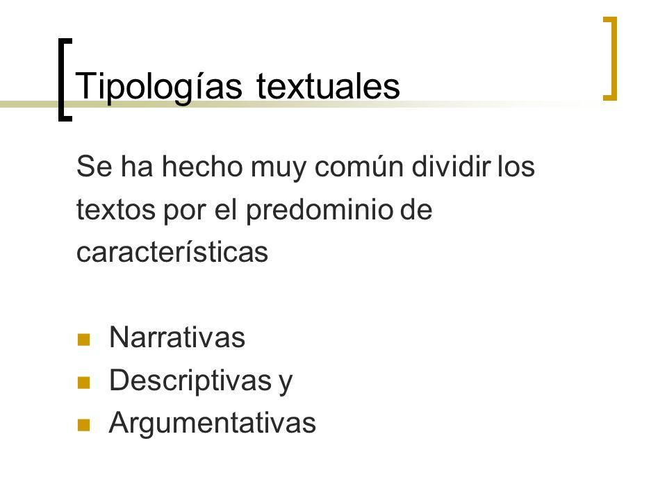 Tipologías textuales Se ha hecho muy común dividir los