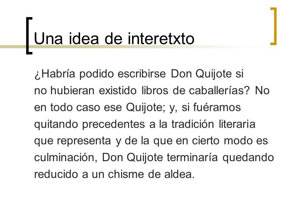 Una idea de interetxto ¿Habría podido escribirse Don Quijote si